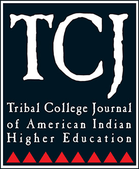 TRIBAL COLLEGE JOURNAL OF AMERICAN INDIAN HIGHER EDUCATION